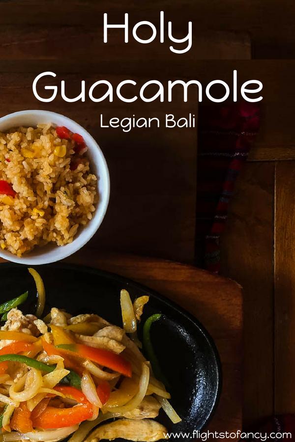 Holy Guacamole Legian Bali