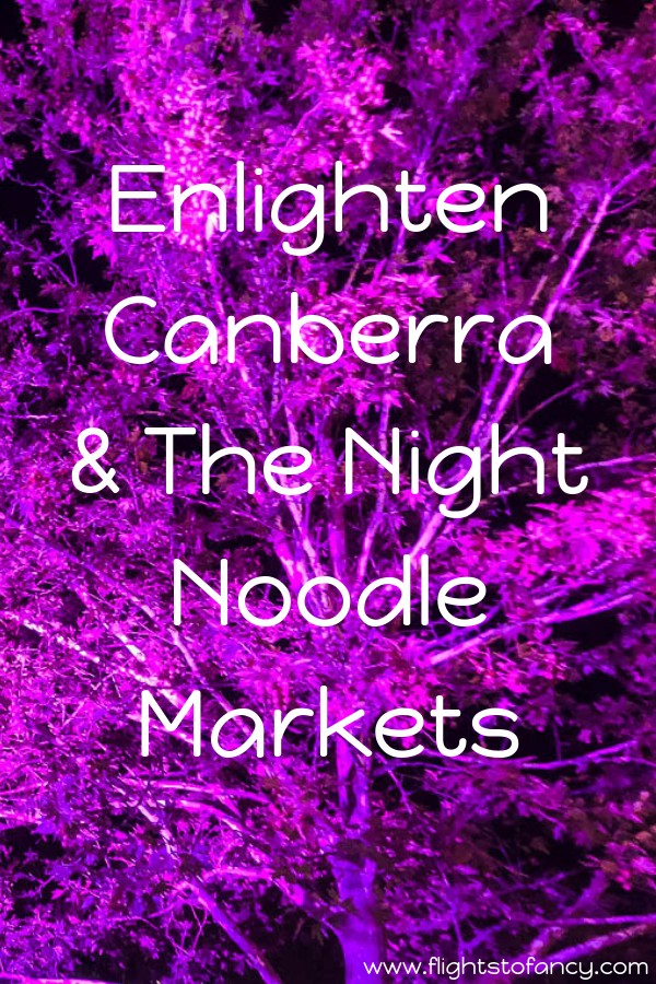 Feast your eyes on the illuminations at Canberra Enlighten & fill your belly at the Night Noodle Markets Canberra. This annual festival held in Australia's capital each March is not to be missed. #Canberra #Australia #ACT #Enlighten #nightnoodlemarket #Canberrafood #festival